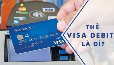 Thẻ visa debit là gì? Tổng hợp những kiến thức về thẻ visa debit